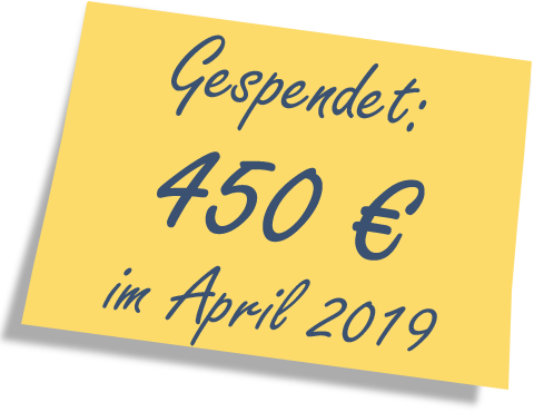 We donated: 450 EUR in April 2019.