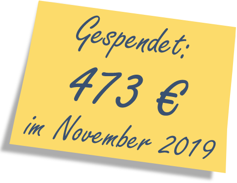 We donated: 473 EUR in November 2019.
