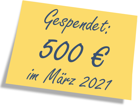 We donated: 500 EUR in March 2021.